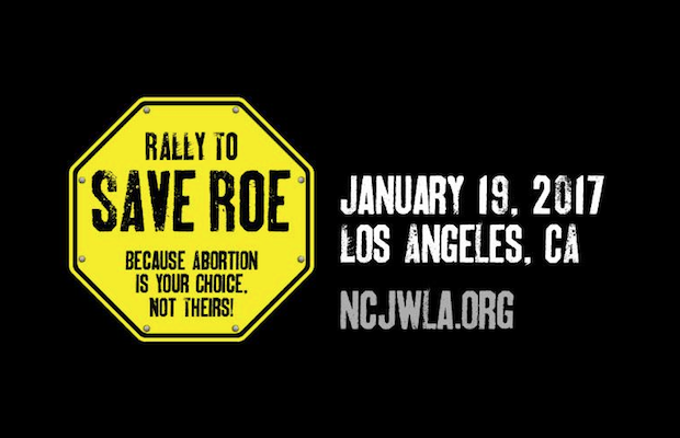 Rally to Save Roe takes place on Jan. 19 at the NCJW LA Council House.